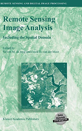 9781402025594: Remote Sensing Image Analysis: Including the Spatial Domain (Remote Sensing and Digital Image Processing)