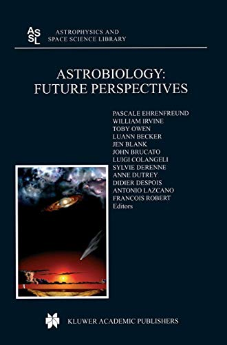 Astrobiology: Future Perspectives (Astrophysics and Space Science Library): Springer