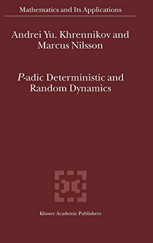 9781402026591: P-adic Deterministic and Random Dynamics (Mathematics and Its Applications)