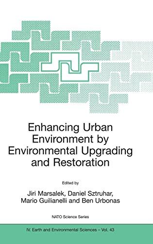 Enhancing Urban Environment by Environmental Upgrading and Restoration: Proceedings of the NATO ...
