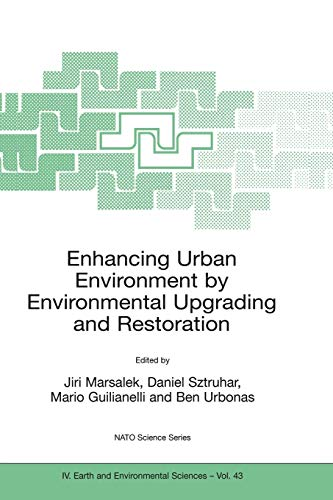 9781402026935: Enhancing Urban Environment by Environmental Upgrading and Restoration: Proceedings of the NATO Advanced Research Workshop on Enhancing Urban ... - 9 November 2003. (Nato Science Series: IV:)