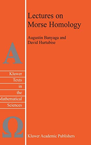9781402026959: Lectures on Morse Homology (Texts in the Mathematical Sciences)