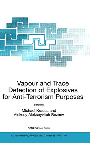 9781402027147: Vapour and Trace Detection of Explosives for Anti-Terrorism Purposes (Nato Science Series II:)