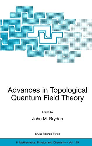 Advances in Topological Quantum Field Theory : Bryden, John M.