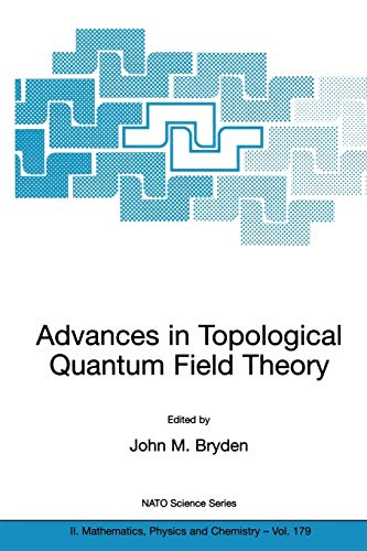 9781402027710: Advances in Topological Quantum Field Theory: Proceedings of the NATO Adavanced Research Workshop on New Techniques in Topological Quantum Field ... 22 - 26 August 2001 (Nato Science Series II:)