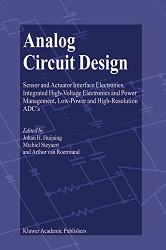 9781402027864: Analog Circuit Design: Sensor and Actuator Interface Electronics, Integrated High-Voltage Electronics and Power Management, Low-Power and Hig: Sensor ... Low-Power and High-Resolution ADC'S