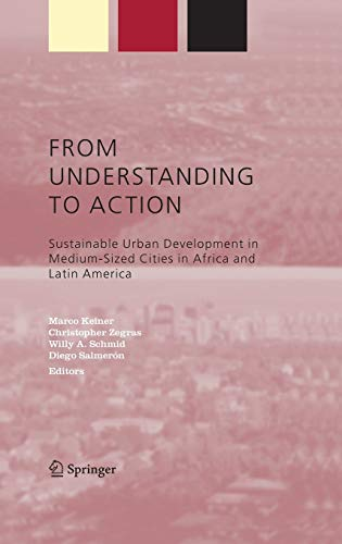 9781402028793: From Understanding to Action: Sustainable Urban Development in Medium-Sized Cities in Africa and Latin America (Alliance for Global Sustainability Bookseries)