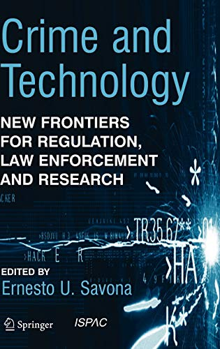 Crime and Technology: New Frontiers for Regulation, Law Enforcement and Research