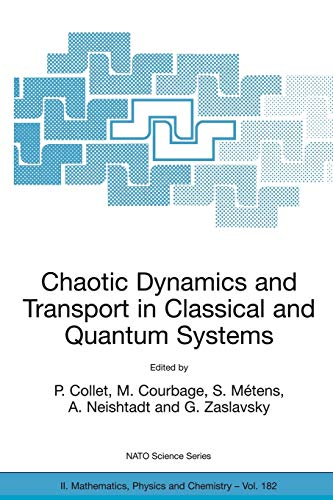 Chaotic Dynamics and Transport in Classical and Quantum Systems: Proceedings of the NATO Advanced ...