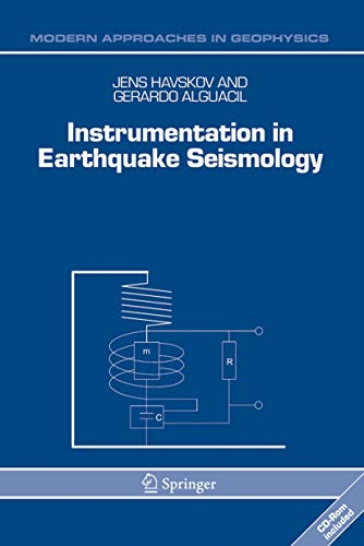 Instrumentation in Earthquake Seismology (Modern Approaches in Geophysics): Gerardo Alguacil,Jens ...