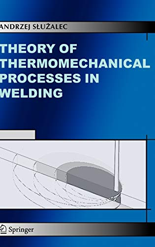 9781402029905: Theory of Thermomechanical Processes in Welding