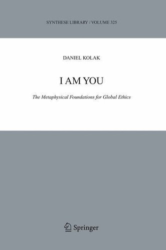 I Am You: The Metaphysical Foundations for Global Ethics (Synthese Library): Daniel Kolak