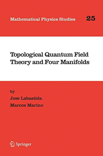 9781402030581: Topological Quantum Field Theory and Four Manifolds (Mathematical Physics Studies)