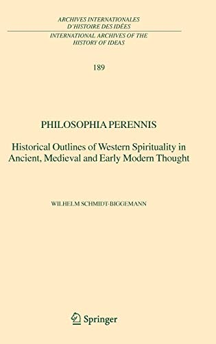 9781402030666: Philosophia perennis: Historical Outlines of Western Spirituality in Ancient, Medieval and Early Modern Thought (International Archives of the History internationales d'histoire des idées)
