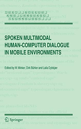 Spoken Multimodal Human-Computer Dialogue in Mobile Environments (Text, Speech and Language ...