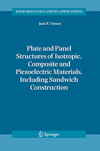 9781402031106: Plate and Panel Structures of Isotropic, Composite and Piezoelectric Materials, Including Sandwich Construction (Solid Mechanics and Its Applications)