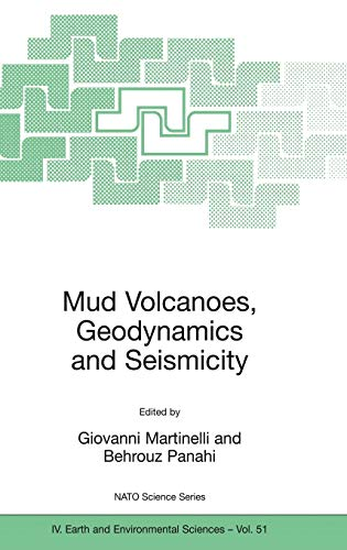 9781402032028: Mud Volcanoes, Geodynamics and Seismicity: Proceedings of the NATO Advanced Research Workshop on Mud Volcanism, Geodynamics and Seismicity, Baku, ... 20 to 22 May 2003 (Nato Science Series: IV:)