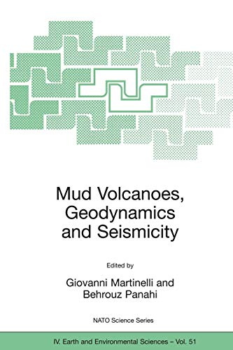 9781402032035: Mud Volcanoes, Geodynamics and Seismicity: Proceedings of the NATO Advanced Research Workshop on Mud Volcanism, Geodynamics and Seismicity, Baku, ... 20 to 22 May 2003 (Nato Science Series: IV:)