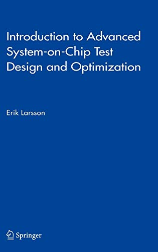 9781402032073: Introduction to Advanced System-on-Chip Test Design and Optimization (Frontiers in Electronic Testing)