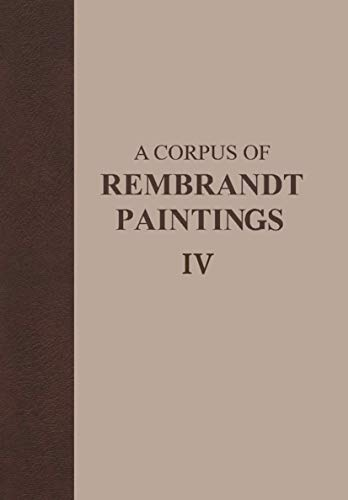 9781402032806: A Corpus of Rembrandt Paintings IV: Self-Portraits (Rembrandt Research Project Foundation) (v. 4)