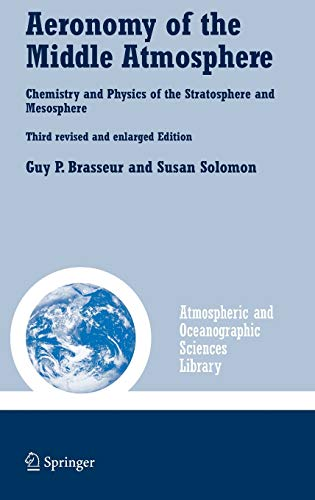 9781402032844: Aeronomy of the Middle Atmosphere: Chemistry and Physics of the Stratosphere and Mesosphere (Atmospheric and Oceanographic Sciences Library)
