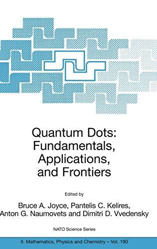 Quantum Dots - Fundamentals, Applications, and Frontiers: Proceedings of the NATO ARW on Quantum ...