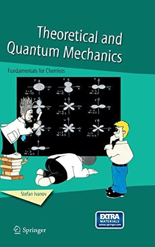 9781402033650: Theoretical and Quantum Mechanics: Fundamentals for Chemists