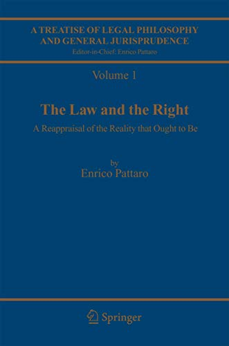9781402033872: A Treatise of Legal Philosophy and General Jurisprudence: Volume 1:The Law and The Right, Volume 2: Foundations of Law, Volume 3: Legal Institutions ... A Cognitive Approach to the Law (v. 1)