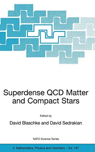 9781402034282: Superdense QCD Matter and Compact Stars: Proceedings of the NATO Advanced Research Workshop on Superdense QCD Matter and Compact Stars, Yerevan, ... to 4 October 2003 (NATO Science Series II)