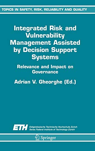 Integrated Risk and Vulnerability Management Assisted by Decision Support Systems: Relevance and ...