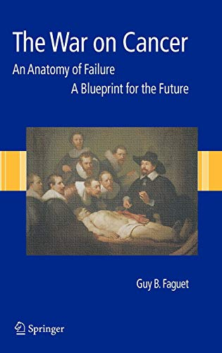 9781402036187: The War on Cancer: An Anatomy of Failure, A Blueprint for the Future