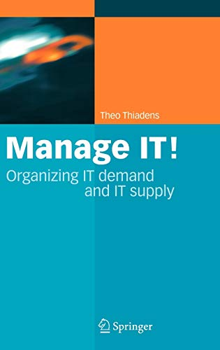 9781402036392: Manage IT!: Organizing IT Demand and IT Supply