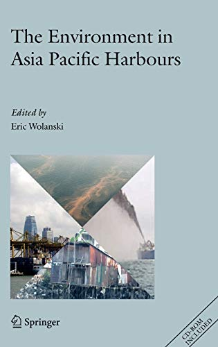 The Environment in Asia Pacific Harbours: E. Wolanski