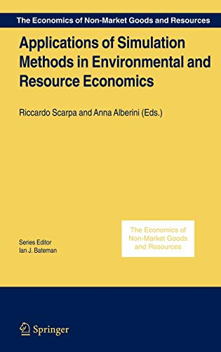 9781402036835: Applications of Simulation Methods in Environmental and Resource Economics (The Economics of Non-Market Goods and Resources)