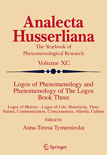 Logos of Phenomenology and Phenomenology of The Logos 3: A.T. Tymieniecka