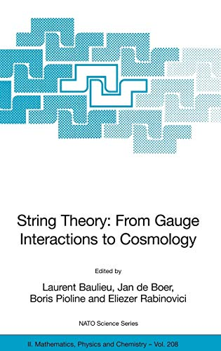 9781402037313: String Theory: From Gauge Interactions to Cosmology: Proceedings of the NATO Advanced Study Institute on String Theory: From Gauge Interactions to ... 7 to 19 June 2004 (Nato Science Series II:)