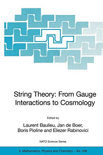 9781402037320: String Theory: From Gauge Interactions to Cosmology: Proceedings of the NATO Advanced Study Institute on String Theory: From Gauge Interactions to ... 7 to 19 June 2004 (Nato Science Series II:)