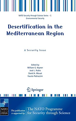 9781402037580: Desertification in the Mediterranean Region. A Security Issue: Proceedings of the NATO Mediterranean Dialogue Workshop, held in Valencia, Spain, 2-5 ... (Nato Security through Science Series C:)