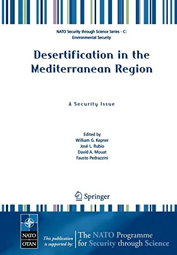 9781402037597: Desertification in the Mediterranean Region. A Security Issue: Proceedings of the NATO Mediterranean Dialogue Workshop, held in Valencia, Spain, 2-5 ... (Nato Security through Science Series C:)