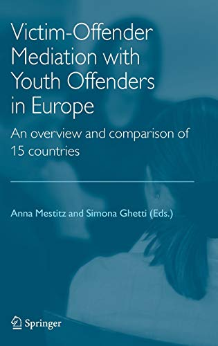 Victim-Offender Mediation with Youth Offenders in Europe: An Overview and Comparison of 15 ...