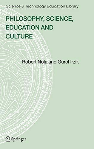 Philosophy, Science, Education and Culture (Hardback): Robert Nola, Gurol Irzik