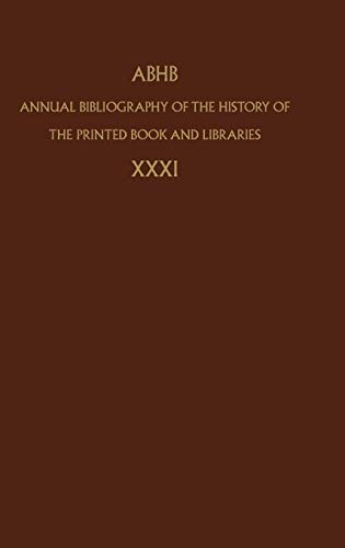 9781402038181: Annual Bibliography of the History of the Printed Book and Libraries: Volume 31