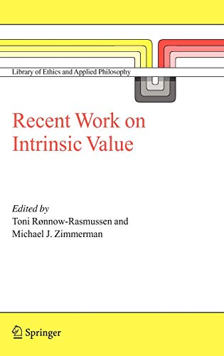 9781402038457: Recent Work on Intrinsic Value (Library of Ethics and Applied Philosophy)