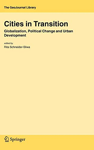 Cities in Transition Globalization, Political Change and Urban Development GeoJournal Library