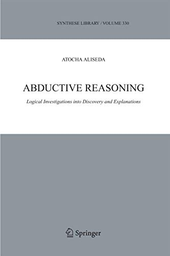 9781402039065: Abductive Reasoning: Logical Investigations into Discovery and Explanation (Synthese Library)