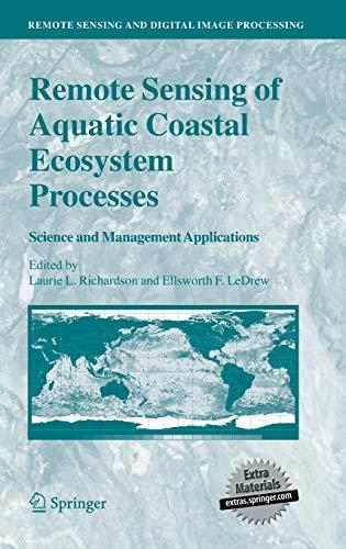 Remote Sensing of Aquatic Coastal Ecosystem Processes: Science and Management Applications (Remote ...