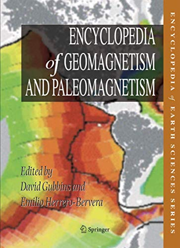 Encyclopedia of Geomagnetism And Paleomagnetism: Gubbins, David (Editor)/ Herrero-Riverera, Emilio ...