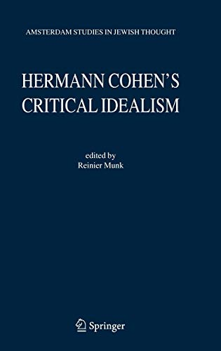 9781402040467: Hermann Cohen's Critical Idealism (Amsterdam Studies in Jewish Philosophy)