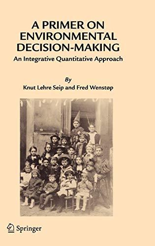 9781402040733: A Primer on Environmental Decision-Making: An Integrative Quantitative Approach