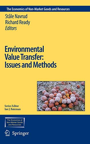 Environmental Value Transfer: Issues and Methods (The Economics of Non-Market Goods and Resources):...